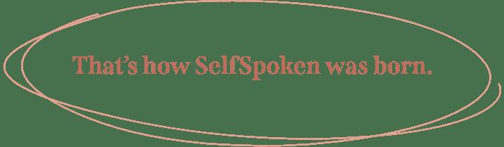 SelfSpoken born